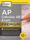 Cracking The AP Calculus AB Exam 2019 Premium Edition