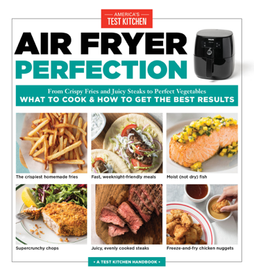 Air Fryer Perfection - America's Test Kitchen book
