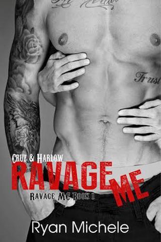 Ryan Michele - Ravage Me (Ravage MC#1)