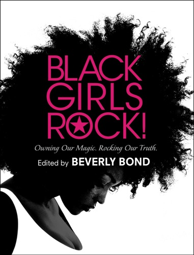 Beverly Bond - Black Girls Rock!