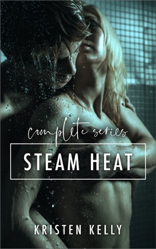 Steam Heat - Complete Series - Kristen Kelly - Kristen Kelly