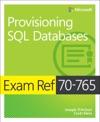 Exam Ref 70-765 Provisioning SQL Databases 1e