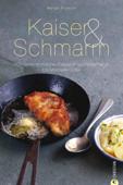 Kaiser & Schmarrn - Das Kochbuch
