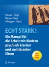 ECHT STARK Ein Manual Fr Die Arbeit Mit Kindern Psychisch Kranker Und Suchtkranker Eltern