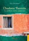 Charlotte Barrette Un Malheur Narrive Jamais Seul