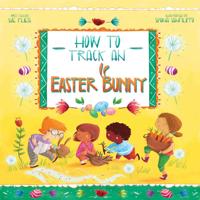 Sue Fliess & Simona Sanfilippo - How to Track an Easter Bunny artwork