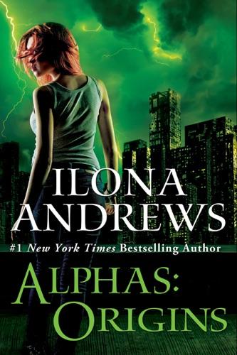 Ilona Andrews - Alphas: Origins