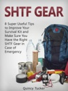 SHTF Gear 8 Super Useful Tips To Improve Your Survival Kit And Make Sure You Do Have The Right SHTF Gear In Case Of Emergency