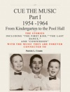 CUE THE MUSIC Part I 1954-1964 From Kindergarten To The Pool Hall