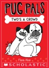 Twos A Crowd Pug Pals 1
