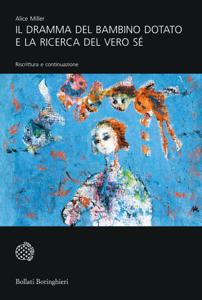 Il dramma del bambino dotato e la ricerca del vero Sé Copertina del libro