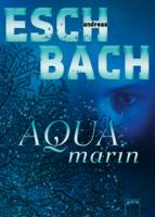 Andreas Eschbach - Aquamarin artwork