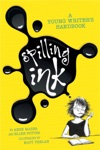 Spilling Ink A Young Writers Handbook
