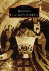 Building Chicagos Subways