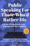 Public Speaking For Those Whod Rather Die