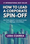 How To Lead A Corporate Spin-Off The Tech Leaders Survival Guide To A Strategic Divestiture
