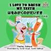 I Love To Brush My Teeth  Bilingual Japanese Kids Book