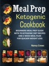 Meal Prep  Ketogenic Cookbook Beginners Meal Prep Guide With 70 Ketogenic Diet Recipes And 2 Week Meal Plan For Quicker Weight Loss