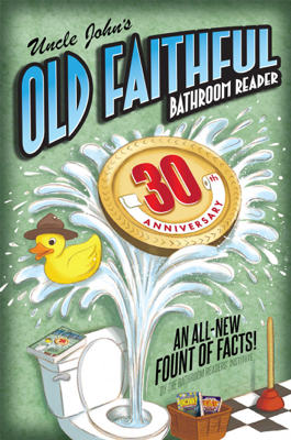 Uncle John's OLD FAITHFUL 30th Anniversary Bathroom Reader - Bathroom Readers' Institute book
