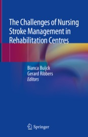Download The Challenges of Nursing Stroke Management in Rehabilitation Centres