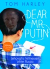 Dear Mr Putin Jehovahs Witnesses Write Russia