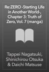 ReZERO -Starting Life In Another World- Chapter 3 Truth Of Zero Vol 7 Manga