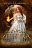 Andrea B Lamoureux - Zephyra Book One of The Elemental Diaries  artwork
