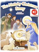 The Nativity Christmas Story (includes Illustrations and Audio)