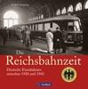 Die Deutsche Reichsbahn in Bildern von Andreas Knipping. Die Zeit der Stromlinienloks und des Schienenzeppelins - ein informativer Eisenbahn Bildband über die deutsche Eisenbahngeschichte