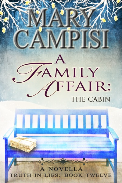 A Family Affair: The Cabin - Mary Campisi book cover