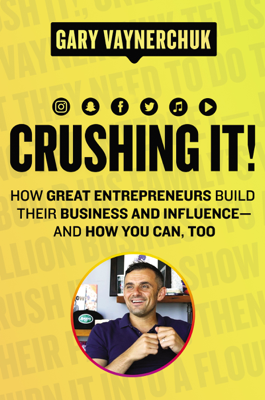 Crushing It! - Gary Vaynerchuk book