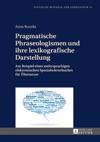 Pragmatische Phraseologismen Und Ihre Lexikografische Darstellung