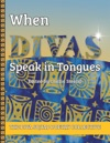 When Divas Speak In Tongues