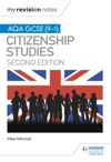 My Revision Notes AQA GCSE 9-1 Citizenship Studies Second Edition
