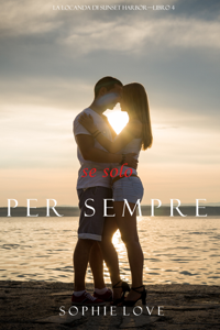 Se Solo per Sempre (La Locanda di Sunset Harbor—Libro 4) Copertina del libro
