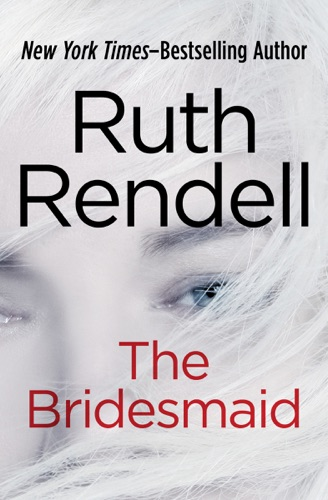 Ruth Rendell - The Bridesmaid
