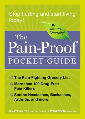 Wyatt Myers & The Editors of Prevention - The Pain-Proof Pocket Guide