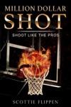 Million Dollar Shot Shoot Like The Pros