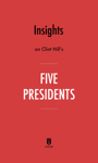 Insights on Clint Hill's Five Presidents by Instaread