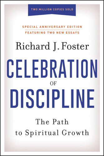 Celebration of Discipline, Special Anniversary Edition - Richard J. Foster - Richard J. Foster