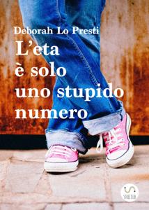 L' età è solo uno stupido numero Copertina del libro