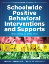 An Educators Guide To Schoolwide Positive Behavioral Inteventions And Supports