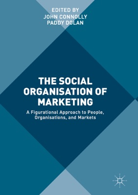 The Social Organisation of Marketing pdf Download