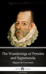 The Wanderings Of Persiles And Sigismunda By Miguel De Cervantes - Delphi Classics Illustrated