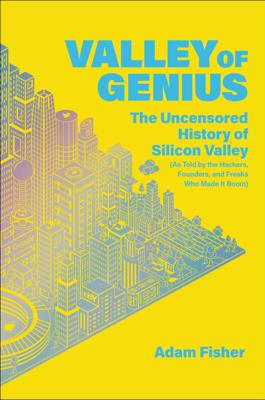 Valley of Genius - Adam Fisher book
