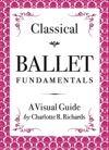 Classical Ballet Fundamentals A Visual Guide