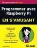 Programmer avec Raspberry Pi pour les Nuls en s'amusant