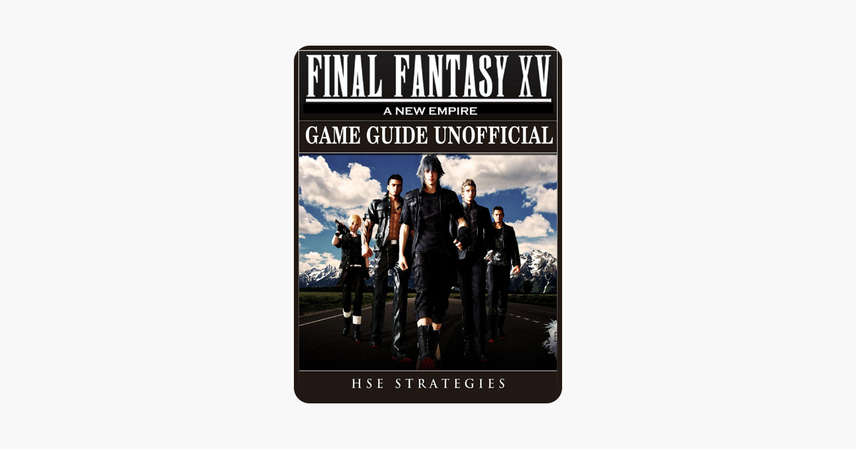 ‎Final Fantasy XV A New Empire Game Guide Unofficial