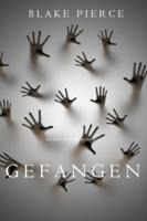Blake Pierce - Gefangen (Ein Riley Paige Krimi—Band 13) artwork