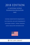 Uniform Administrative Requirements Cost Principles And Audit Requirements For Federal Awards - Federal Awarding Agency Regulatory Implementation US National Science Foundation Regulation NSF 2018 Edition